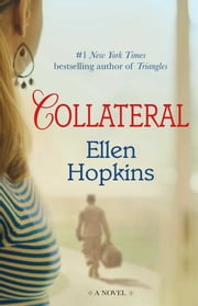 Collateral - A Novel ebook by Ellen Hopkins