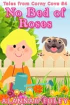 No Bed of Roses ebook by Alannah Foley