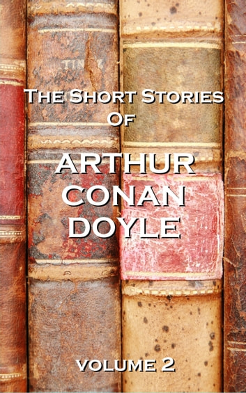 The Short Stories Of Sir Arthur Conan Doyle, Vol. 2 電子書 by Arthur Conan Doyle