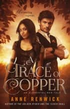 A Trace of Copper ebook by Anne Renwick