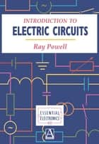 Introduction to Electric Circuits ebook by Ray Powell
