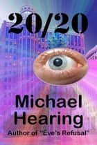 20/20 ebook by Michael Hearing