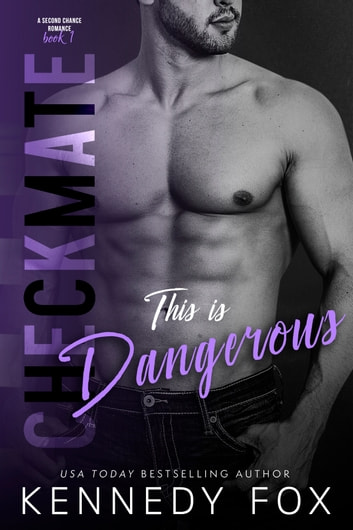 Checkmate: This is Dangerous - Logan and Kayla #1 ebook by Kennedy Fox