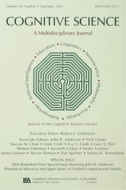 2004 Rumelhart Prize Special Issue Honoring John R. Anderson - Theoretical Advances and Applications of Unified Computational Models: A Special Issue of Cognitive Science ebook by Robert Goldstone