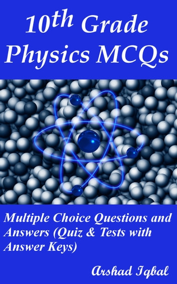 10th Grade Physics MCQs: Multiple Choice Questions and Answers (Quiz &  Tests with Answer Keys)