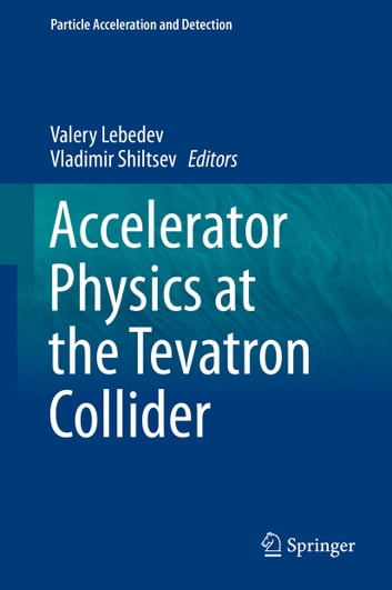 Accelerator Physics at the Tevatron Collider ebook by