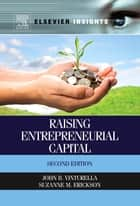 Raising Entrepreneurial Capital ebook by John B. Vinturella,Suzanne M. Erickson