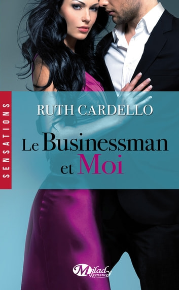 Le Businessman et moi - Les Héritiers, T2 ebook by Ruth Cardello