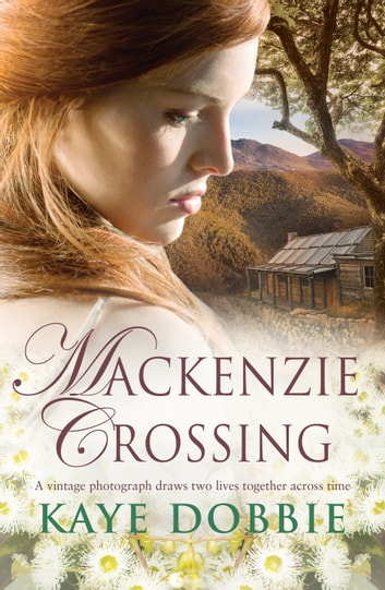 MackeNZie Crossing ebook by Kaye Dobbie