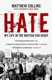 Hate - My Life in the British Far Right ebook by Matthew Collins