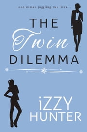 The Twin Dilemma ebook by Izzy Hunter