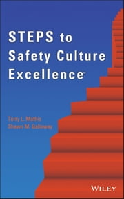 Steps to Safety Culture Excellence ebook by Terry L. Mathis,Shawn M. Galloway