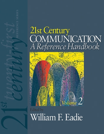 21st Century Communication: A Reference Handbook ebook by