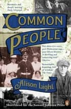 Common People - The History of An English Family ebook by Alison Light