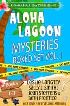 Aloha Lagoon Mysteries Boxed Set Vol. I (Books 1-3) ebook by