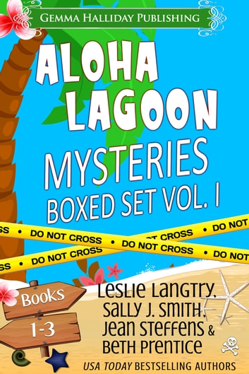 Aloha Lagoon Mysteries Boxed Set Vol. I (Books 1-3) ebook by Leslie Langtry,Sally J. Smith,Jean Steffens,Beth Prentice