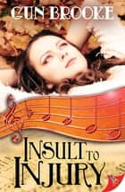 Insult to Injury ebook by Gun Brooke