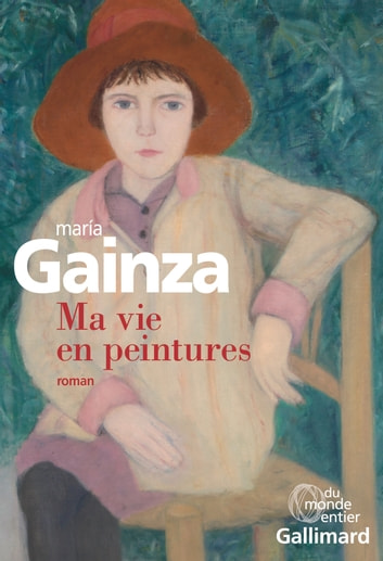 Ma vie en peinture ebook by María Gainza