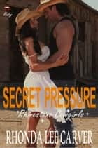 Secret Pressure - Rhinestone Cowgirls, #4 ebook by Rhonda Lee Carver