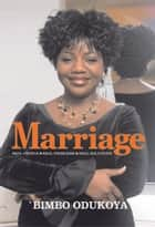 Marriage: Real People - Real Problems - Wise Counsel ebook by 'Bimbo Odukoya