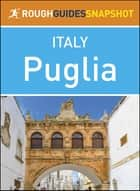 Puglia (Rough Guides Snapshot Italy) ebook by Rough Guides
