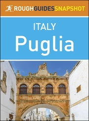 The Rough Guide Snapshot Italy: Puglia ebook by Rough Guides