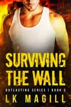 Surviving the Wall ebook by LK Magill