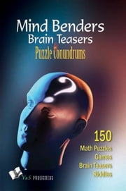 Mind Benders Brain Teasers & Puzzle Conundrums ebook by Vikas Khatri