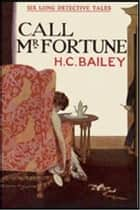 Call Mr. Fortune ebook by H. C. Bailey