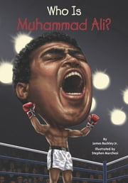 Who Is Muhammad Ali? ebook by Stephen Marchesi,Nancy Harrison,James Buckley, Jr.