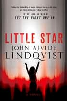 Little Star ebook by John Ajvide Lindqvist