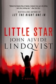 Little Star - A Novel ebook by John Ajvide Lindqvist