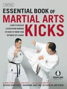 Essential Book of Martial Arts Kicks - 89 Kicks from Karate, Taekwondo, Muay Thai, Jeet Kune Do, and Others (Downloadable Media Included) ebook by Marc De Bremaeker, Roy Faige, Shahar Navot
