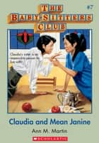 The Baby-Sitters Club #7: Claudia and Mean Janine - Classic Edition ebook by Ann M. Martin