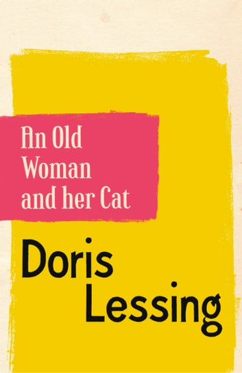 An Old Woman and Her Cat ebook by Doris Lessing