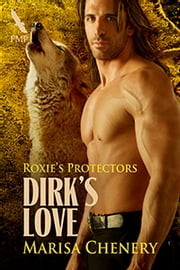Dirk's Love ebook by Marisa Chenery