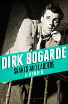 Snakes and Ladders ebook by Dirk Bogarde