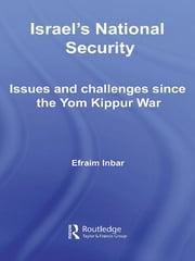 Israel's National Security - Issues and Challenges Since the Yom Kippur War ebook by Efraim Inbar