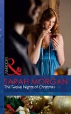 The Twelve Nights of Christmas (Mills & Boon Modern) ebook by Sarah Morgan