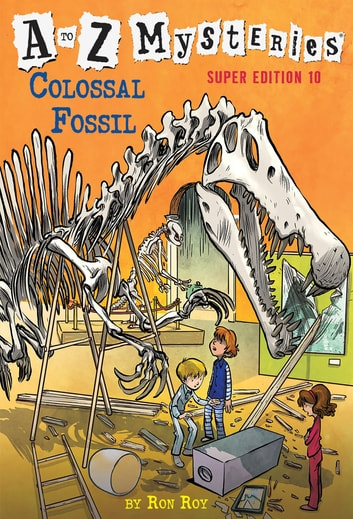 A to Z Mysteries Super Edition #10: Colossal Fossil ebook by Ron Roy