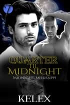 Quarter 'til Midnight ebook by Kelex