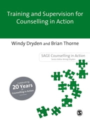 Training and Supervision for Counselling in Action ebook by Windy Dryden,Professor Brian Thorne