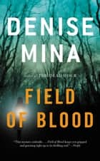 Field of Blood ebook by Denise Mina