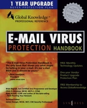 E-Mail Virus Protection Handbook - Protect Your E-mail from Trojan Horses, Viruses, and Mobile Code Attacks ebook by Syngress