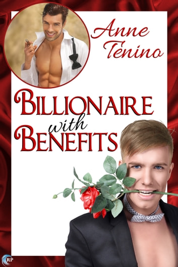 Billionaire with Benefits ebook by Anne Tenino