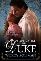 Captivating the Duke ebook by Wendy Soliman