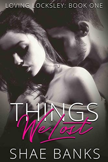 Things We Lost ebook by Shae Banks