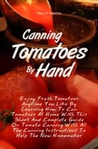 Canning Tomatoes By Hand ebook by Nancy P. Atherton