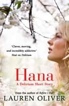 Hana - A Delirium Short Story ebook by Lauren Oliver