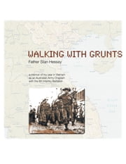 WALKING WITH GRUNTS ebook by Fr. Stan Hessey